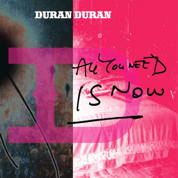 Duran-Duran-All-You-Need-Is-Now-2010