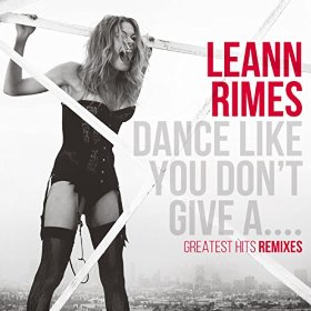 LEANN RIMES DANCE LIKE YOU DON'T