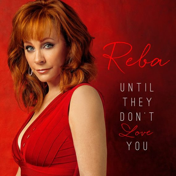 Reba Until They Don't Love You